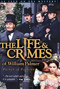 Primary photo for The Life and Crimes of William Palmer