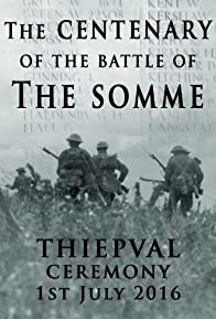 Primary photo for The Centenary of the Battle of the Somme: Thiepval