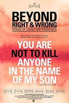 Beyond Right and Wrong: Stories of Justice and Forgiveness (2012)
