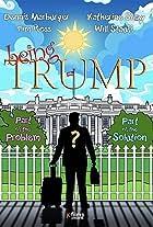 Being Trump