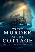 Murder at the Cottage: The Search for Justice for Sophie