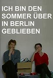 Ich bin den Sommer über in Berlin geblieben Poster
