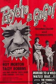 Psycho a Go Go Poster - Movie Forum, Cast, Reviews