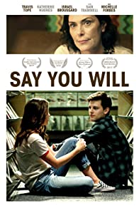 Primary photo for Say You Will