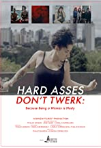 Hard Asses Don't Twerk: Because Being a Woman is Nasty