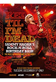 Red Til I'm Dead: Sammy Hagar's Rock-N-Roll Birthday Bash
