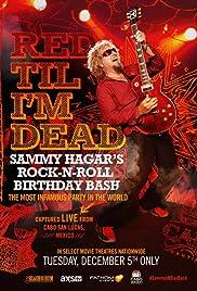 Red Til I'm Dead: Sammy Hagar's Rock-N-Roll Birthday Bash Poster