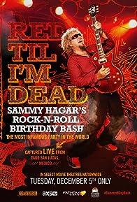 Primary photo for Red Til I'm Dead: Sammy Hagar's Rock-N-Roll Birthday Bash