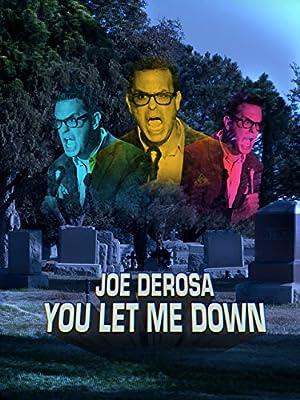 Where to stream Joe Derosa You Let Me Down