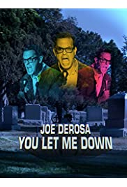 Joe Derosa You Let Me Down