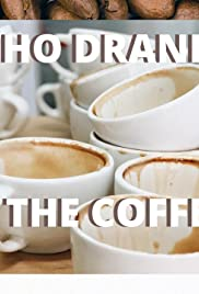 Who Drank All the Coffee? Poster