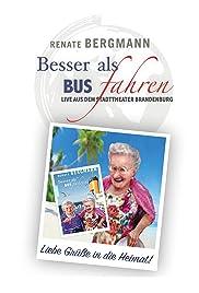 Renate Bergmann: Besser als Busfahren - Live aus dem Stadttheater Brandenburg
