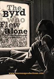 The Byrd Who Flew Alone: The Triumphs and Tragedy of Gene Clark Poster