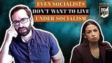 Incluso los socialistas no quieren vivir bajo el socialismo