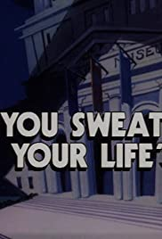 You Sweat Your Life Poster