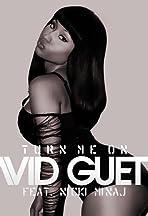 David Guetta Feat. Nicki Minaj: Turn Me On