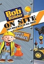 Bob the Builder on Site: Roads and Bridges