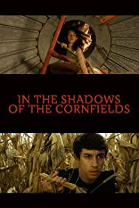 English movies hd free download In the Shadows of the Cornfields by none [720x480]