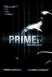 Primer: The Prelude full movie in hindi free download