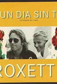 Roxette: Un día sin ti (Spending My Time) Poster