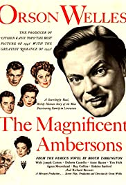 The Magnificent Ambersons (1942) - IMDb