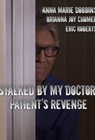 Primary photo for Stalked by My Doctor: Patient's Revenge