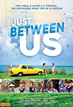 Just Between Us