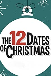 12 dates of christmas poster - 12 Dates Of Christmas Movie
