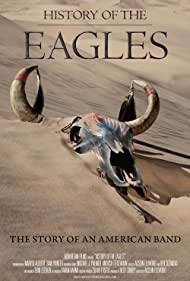 History of the Eagles (2013) Poster - TV Show Forum, Cast, Reviews