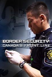 Border Security: Canada's Front Line Poster - TV Show Forum, Cast, Reviews
