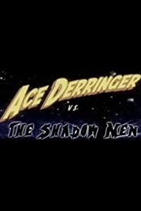 Movie you must watch Ace Derringer vs. the Shadow Men by none [480i]