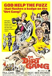 The Dirt Gang (1972) Poster - Movie Forum, Cast, Reviews
