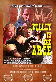 A Bullet in the Arse Poster