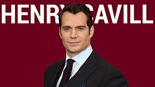 The Rise of Henry Cavill