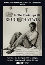 In the Footsteps of Bruce Chatwin