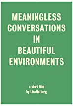 Meaningless Conversations in Beautiful Environments