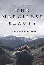 The Merciless Beauty