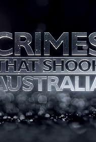 Crimes That Shook Australia (2013)