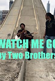 Two Brothers: Watch Me Go Poster