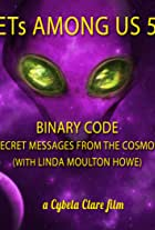 ETs Among Us 5: Binary Code - Secret Messages from the Cosmos (with Linda Moulton Howe)