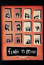 Frolic 'N Mae