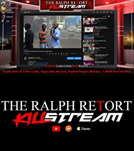 Descargas de películas Reino Unido The Ralph Retort Killstream: South African Takes Calls, Papa John Resists, PayPal Purges Red Ice, + MGM Sues Victims  [BluRay] [Avi] [480i] (2018)