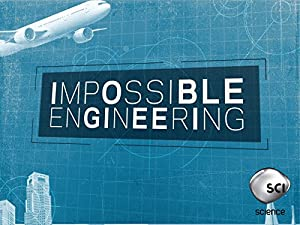 Impossible Engineering Season 2 Episode 1