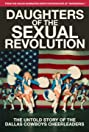 Daughters of the Sexual Revolution: The Untold Story of the Dallas Cowboys Cheerleaders (2018) Poster