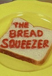 The Bread Squeezer Poster