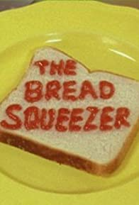 Primary photo for The Bread Squeezer