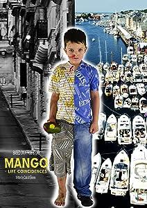 Spanish movie downloads Mango: Lifes Coincidences by Cato Manuel Lizaraso Ekrene [480x320]