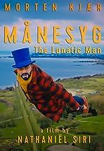Månesyg (The Lunatic Man)