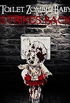 Toilet Zombie Baby Strikes Back