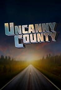 Primary photo for Uncanny County